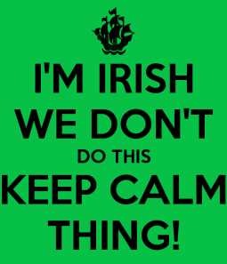 i-m-irish-we-don-t-do-this-keep-calm-thing