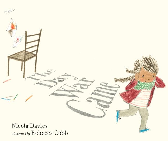 The Day War Came Rebecca Cobb Nicola Davies Walker Books